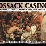 Cossack Casinos: Gambling for the High Rolling Barbarian by Wilbur Pierce - Art Print