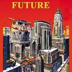 City of the Future 100 Years Hence by Frank Rudolph Paul - Art Print