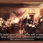 We hold these truths that all beers are not created equal - Declaration of Independence by Wilbur Pierce - Art Print