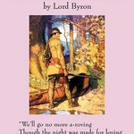 We'll Go No More A-Roving by George Gordon, Lord Byron - Art Print