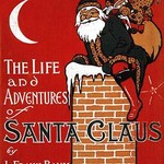 The Life and Adventures of Santa Claus by L. Frank Baum - Art Print