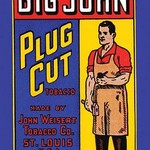 Big John Plug Cut Tobacco - Art Print