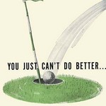 You Just Can't Do Better - Art Print